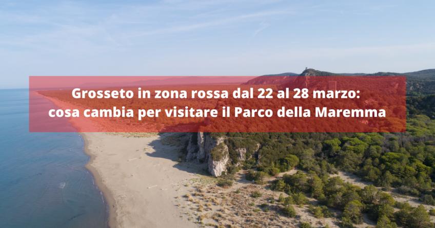 Grosseto in zona rossa dal 22 al 28 marzo: cosa cambia per visitare il Parco